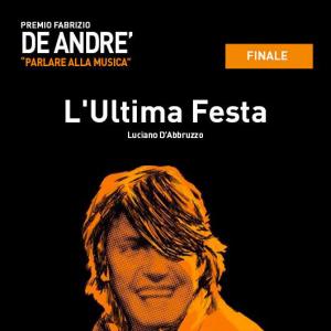 L'Ultima Festa in Finale al Premio De Andrè